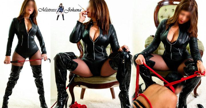 Mistress Johana · Ama, Diosa Dominante, exigente, cruel y despiadada…